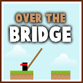 Over The Bridge PRO APK