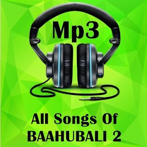 All Songs Of BAAHUBALI 2