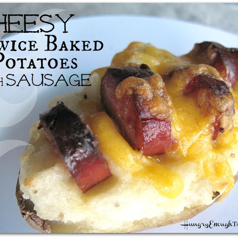 Cheesy Twice Baked Potatoes with Sausage