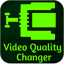 Video Quality Changer