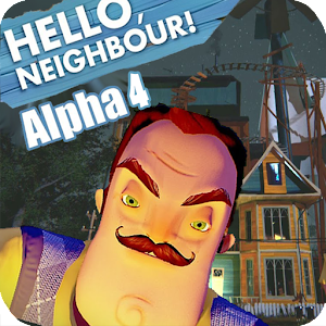 Guide for hello neighbor Alpha 4 For PC