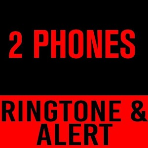 2 Phones Ringtone and Alert