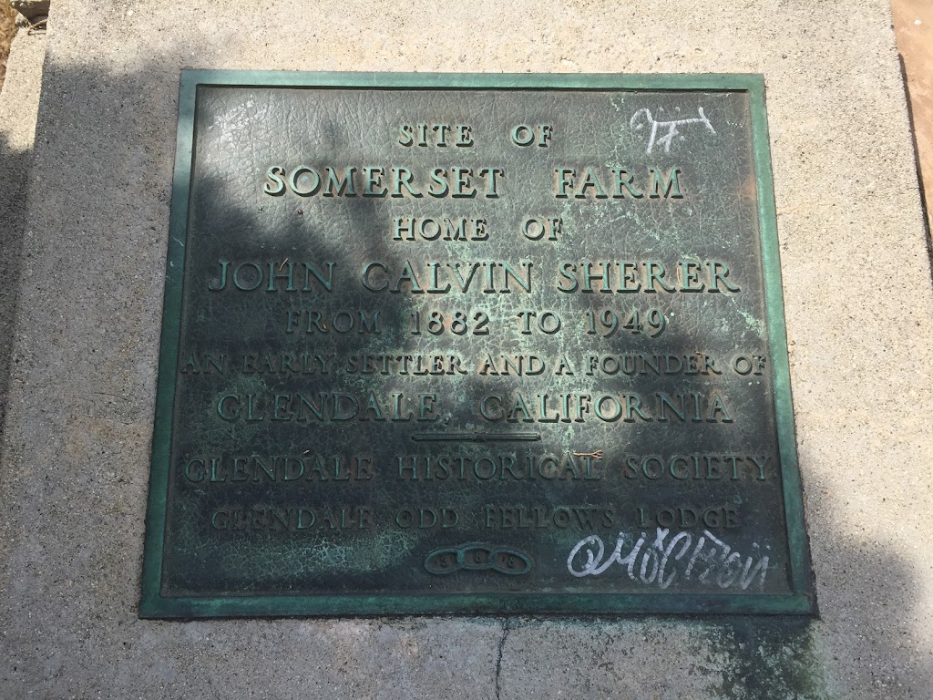 SITE OF SOMERSET FARM HOME OF  JOHN CALVIN SHERER FROM 1882 TO 1949 AN EARLY SETTLER AND A FOUNDER OF  GLENDALE CALIFORNIA GLENDALE HISTORICAL SOCIETY GLENDALE ODD FELLOWS LODGE   Submitted by: Jon G.