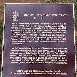 COLONEL JOHN HAMILTON GRAY1811-1887Born in Charlottetown, a Father of Confederation, Gray served in the Imperial cavalry (1831-52) before entering politics. Elected in 1858 to represent Queen's ...