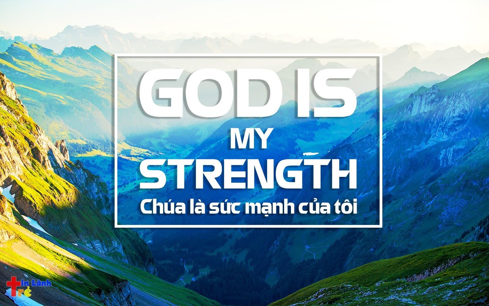 God is my strength (Chúa là sức mạnh của tôi)
