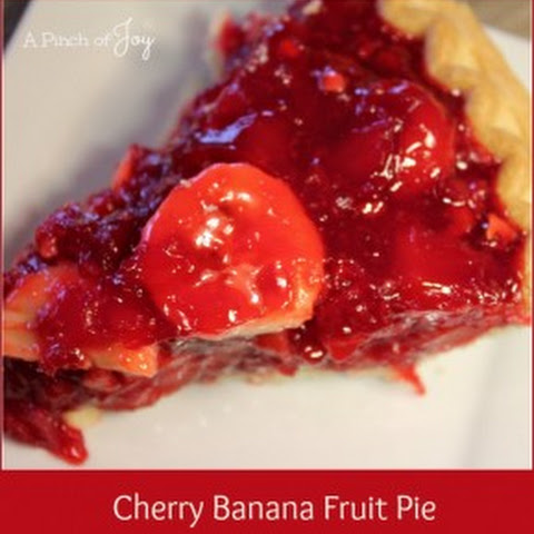 Cherry Banana Fruit Pie