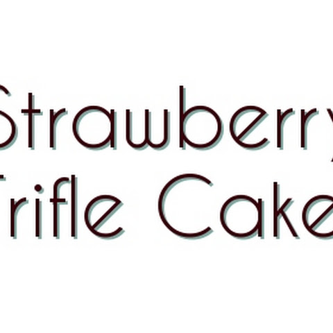 Strawberry Trifle Cake