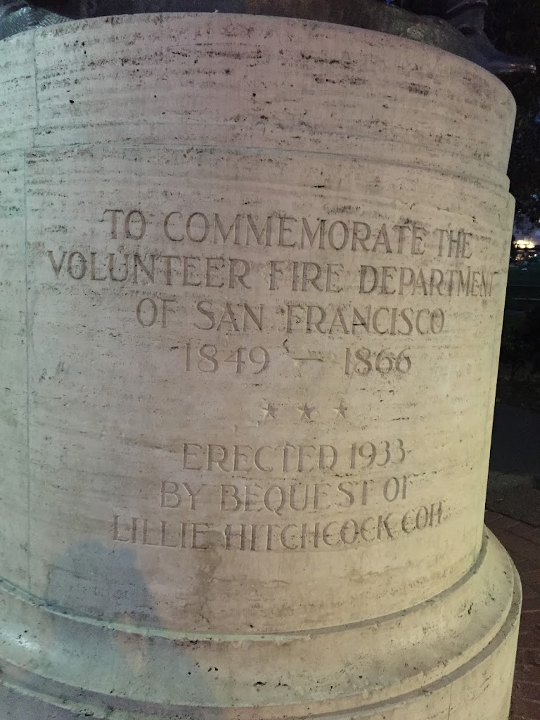 TO COMMEMORATE THEVOLUNTEER FIRE DEPARTMENTOF SAN FRANCISCO1849 - 1866 ERECTED 1933BY BEQUEST OFLILLIE HITCHCOCK COIT