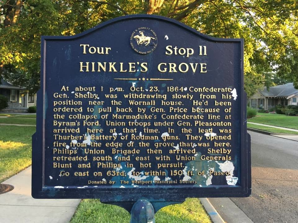 Hinkle's Gove At about 1:00 P.M., October 23, 1864 Confederate General Shelby was withdrawing slowly from his position near the Wornall House. He had been ordered to pull back by General Price ...