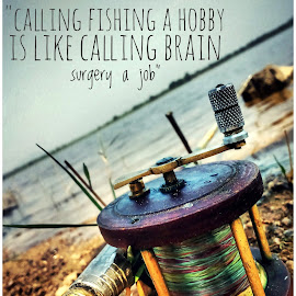 fishing reels by Kaushik Mondal - Typography Captioned Photos