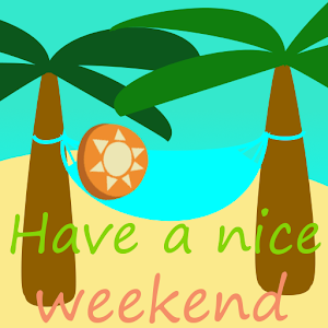 Have a nice weekend v3 for PC-Windows 7,8,10 and Mac