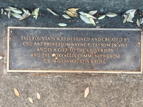 This fountain was designed and created by OSU art professor Wayne P. Taysom in 1963 and is a gift to the University and the Corvallis community from Dr. William Justin Kroll.