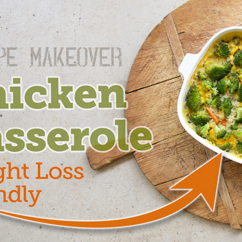 [Recipe Makeover] Skinny Chicken and Rice Casserole to Help You Lose Weight