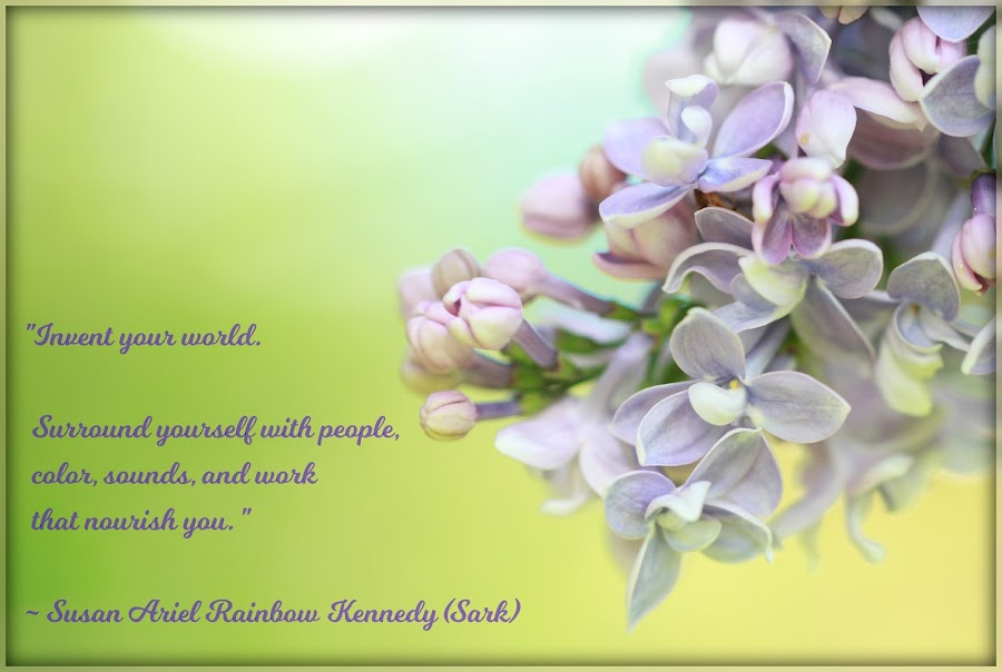 Invent Your World by Tammy Drombolis - Typography Captioned Photos ( self care, love, lilac, lilacs, self love )