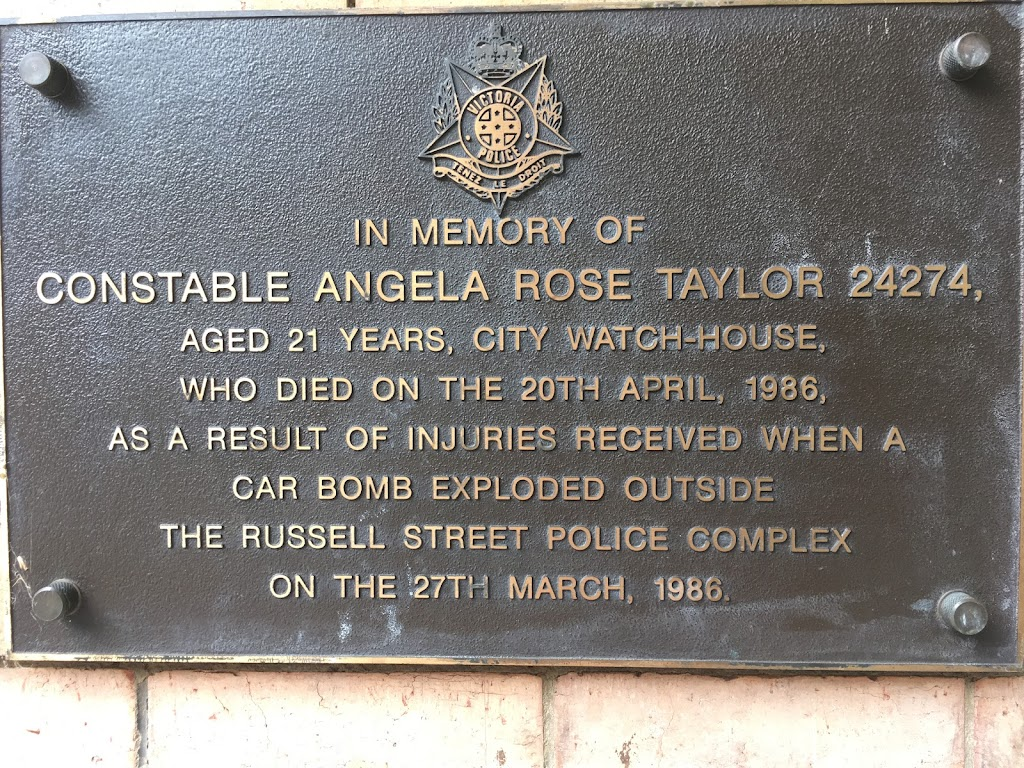 Constable Angela Rose Taylor 24274 aged 21 years, City Watch-House, who died on the 20th April 1986 as a result of injuries received when a car bomb exploded outside the Russell St Police Complex on ...