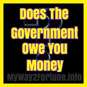 Download Does  Government Owe You Money For PC Windows and Mac