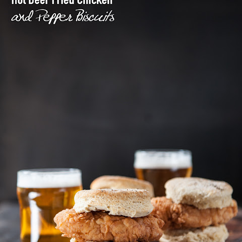 Hot Beer Fried Chicken and Pepper Biscuits