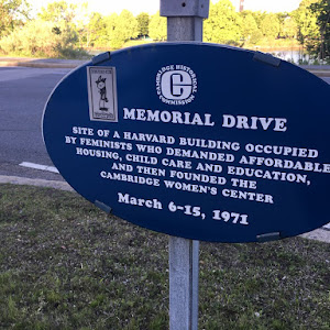 888 MEMORIAL DRIVE  SITE OF A HARVARD BUILDING OCCUPIED  BY FEMINISTS WHO DEMANDED AFFORDABLE  HOUSING, CHILD CARE AND EDUCATION,  AND THEN FOUNDED THE  CAMBRIDGE WOMEN'S CENTER March 6-15, 1971 ...