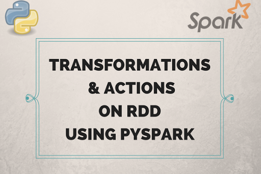 Using PySpark to perform Transformations and Actions on RDD