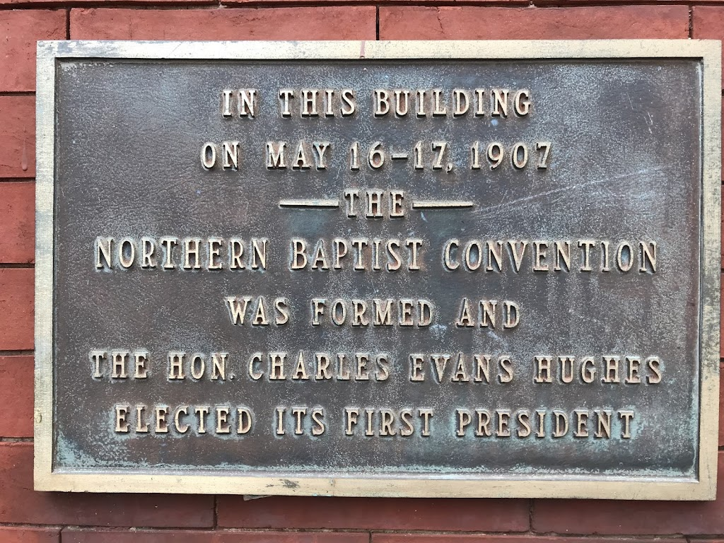 n this building on May 16-17, 1907 The Northern Baptist Convention was formed and the Hon. Charles Evans Hughes elected its first president.  FromWikipedia: Charles Evans Hughes Sr. (April 11, ...