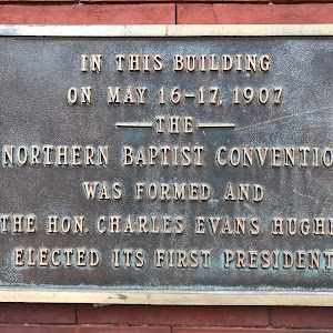 n this building on May 16-17, 1907 The Northern Baptist Convention was formed and the Hon. Charles Evans Hughes elected its first president.    From Wikipedia: Charles Evans Hughes Sr. (April 11, ...