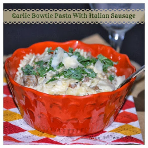 Garlic Bowtie Pasta With Italian Sausage