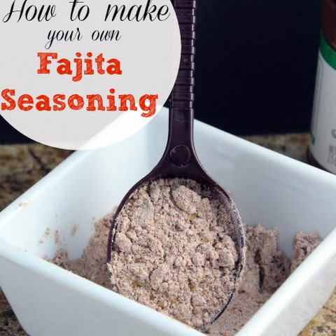 How to Make your Own Fajita Seasoning