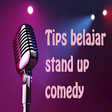 Tips Belajar Stand up Comedy