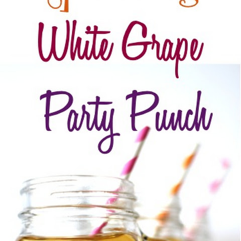 Sparkling White Grape Party Punch Recipe!