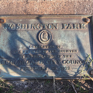 WASHINGTON PARK DEDICATED TO THE FATHER OF OUR COUNTRY BY A RESOLUTION OF THE BURLINGAME CITY COUNCIL FEBRUARY 22, 1932 Submitted by @jqmcd