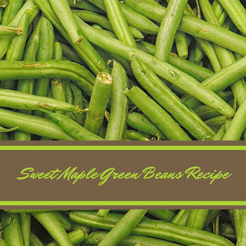 Sweet Maple Green Beans