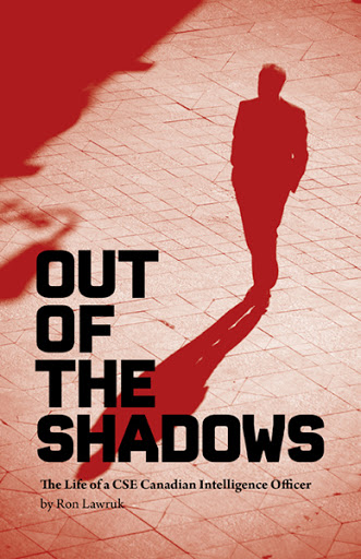 Out of the Shadows, the Life of a CSE Canadian Intelligence Officer cover
