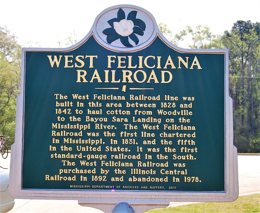 The West Feliciana Railroad line was built in this area between 1828 and 1842 to haul cotton from Woodville to the Bayou Sara Landing on the Mississippi River. The West Feliciana Railroad was the ...
