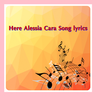 Here Alessia Cara Song lyrics - screenshot