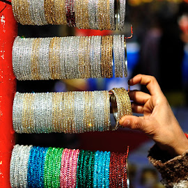 Shopping! by Tridibesh Indu - Artistic Objects Clothing & Accessories ( jewellery, colorful, fingers, colors, faridabad, surajkund_mela, surajkund, bangles, shopping, delhi )