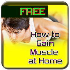 How To Gain Muscle At Home