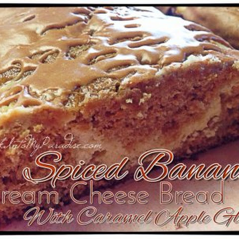 Spiced Banana Cream Cheese Bread with Caramel Apple Glaze