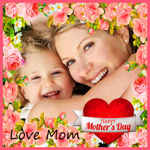 Download Happy Mother's Day Frames For PC Windows and Mac
