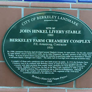 CITY OF BERKELEY LANDMARK designated in 1998 SITE OF JOHN HINKEL LIVERY STABLE BERKELEY FARM CREAMERY COMPLEX 1900 F.E. Armstrong, Contractor, 1910 By 1900, downtown Berkeley had developed around ...