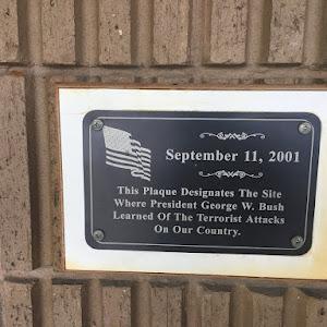 September 11, 2001This Plaque Designates the Site Where President George W. Bush Learned Of The Terrorist Attacks On Our Country