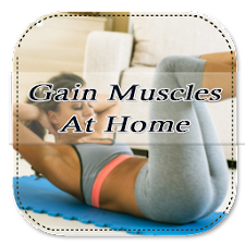 How To Gain Muscles At Home