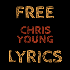 Free Lyrics for Chris Young