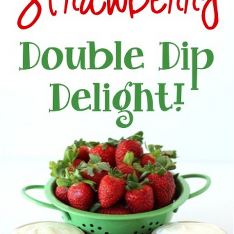 Strawberry Double Dip Delight!