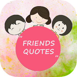 Friends Quotes Wallpapers for Android