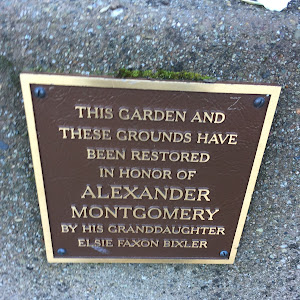 THIS GARDEN AND THESE GROUNDS HAVE BEEN RESTORED IN HONOR OF ALEXANDER MONTGOMERY BY HIS GRANDDAUGHTER ELSIE FAXON BIXLER