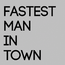 Fastest Man In Town