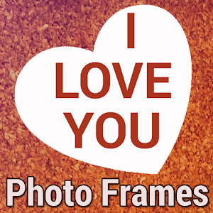 I LOVE YOU Photo Frames NEW HD