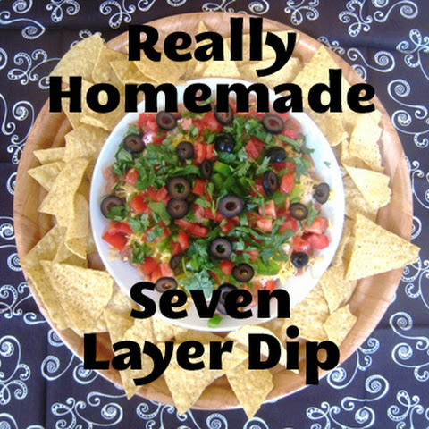 Really Homemade Seven Layer Dip
