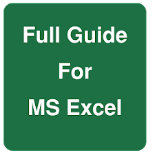 Full Guide for MS Excel