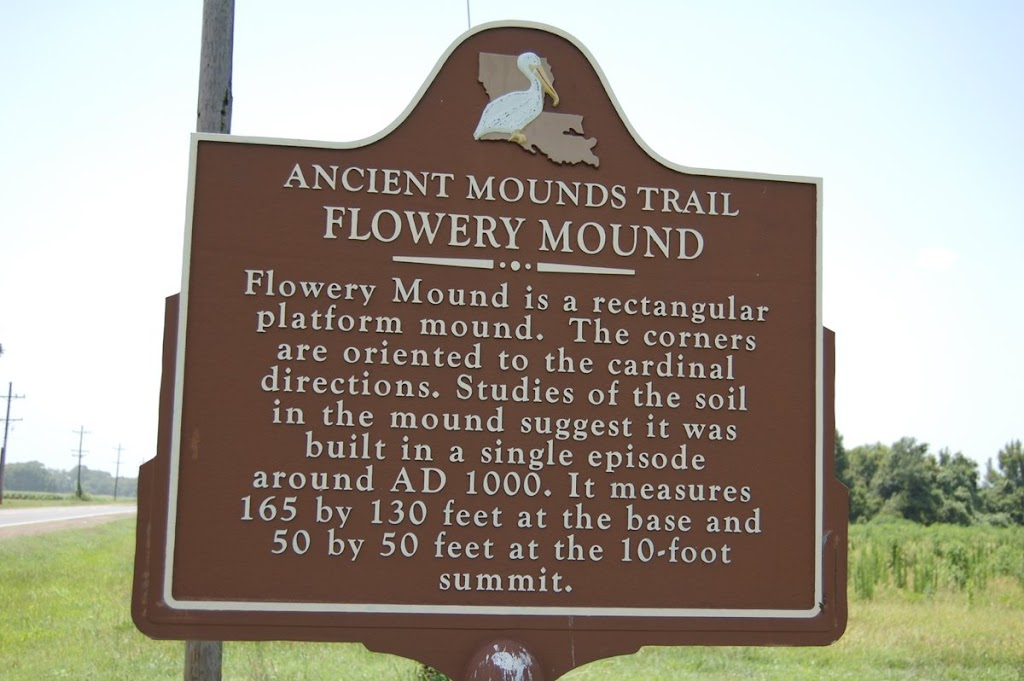 Flowery Mound is a rectangular platform mound. The corners are oriented to the cardinal directions. Studies of the soil in the mound suggest it was built in a single episode around AD 1000. It ...